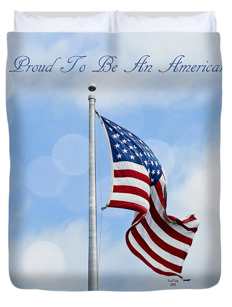Proud To Be An American Duvet Cover by Trish Tritz