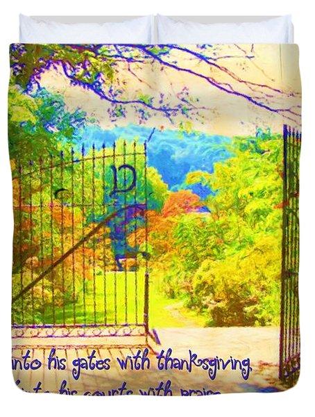 Psalm 100 4 Gate Duvet Cover by Michelle Greene Wheeler