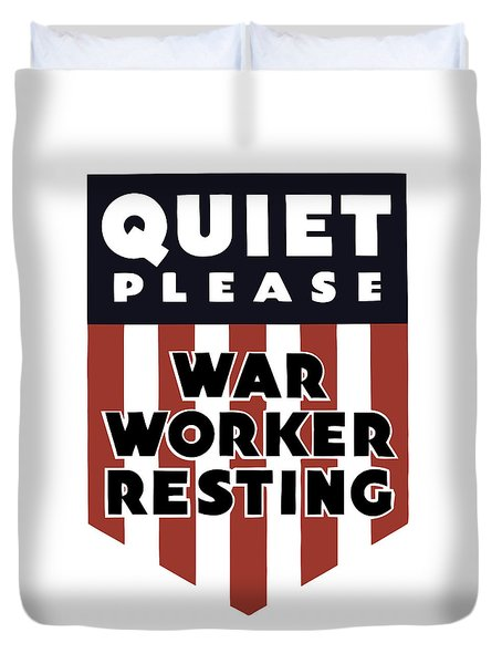 Quiet Please - War Worker Resting  Duvet Cover by War Is Hell Store