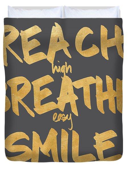 Reach, Breathe, Smile Duvet Cover