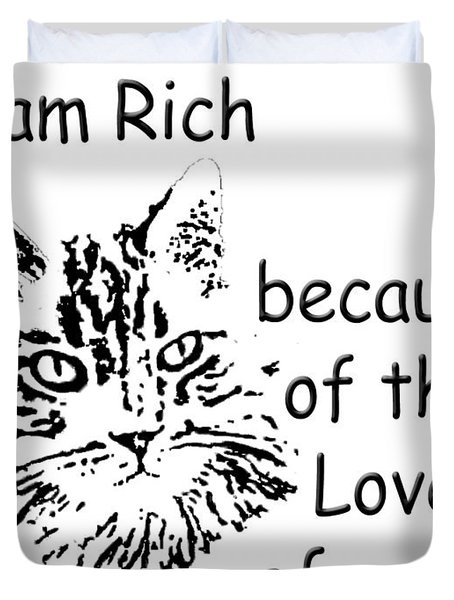 Rich Because Of The Love Of A Cat Duvet Cover by Robyn Stacey