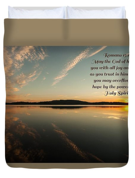 Duvet Cover featuring the photograph Romans 15 Verse 13 by Rose-Maries Pictures