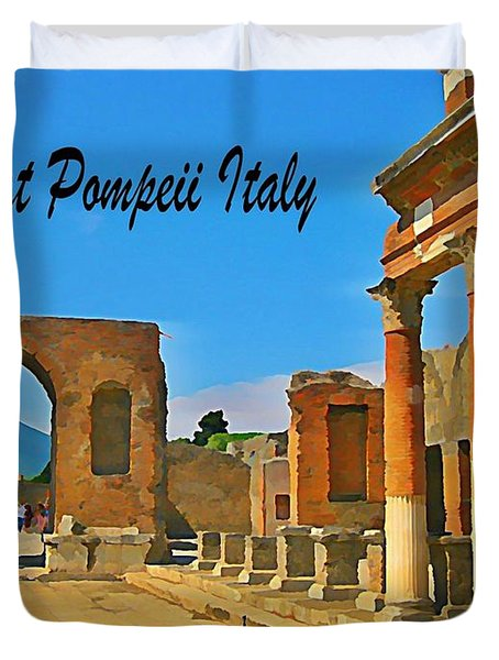 Ruins At Pompeii Italy Duvet Cover by John Malone