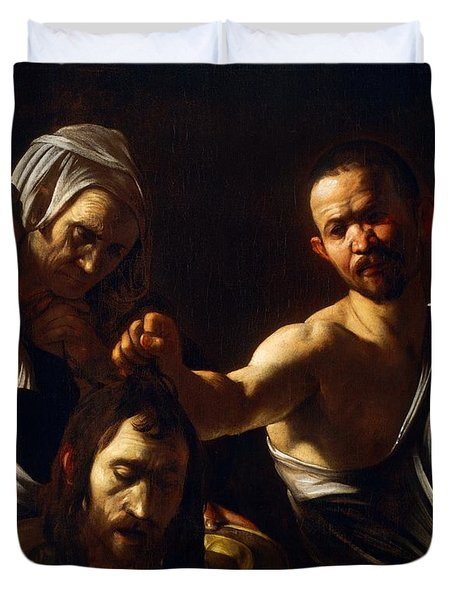 Salome Receives Head Of John The Baptist Duvet Cover by Michelangelo Merisi da Caravaggio