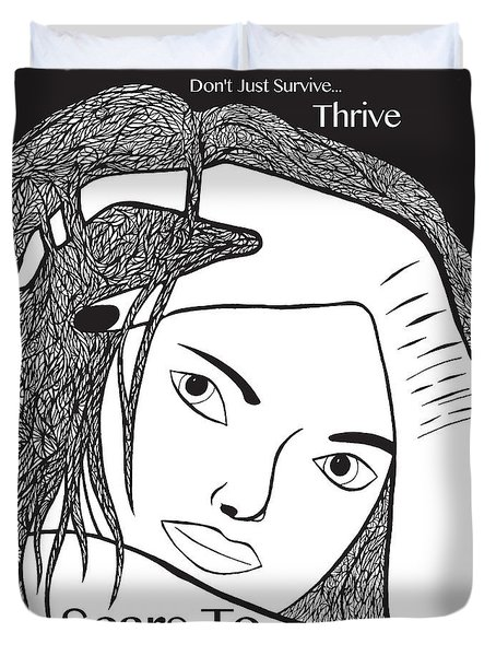 Duvet Cover featuring the drawing Scars To Prove It Dont Just Survive...thrive by Jamie Lynn