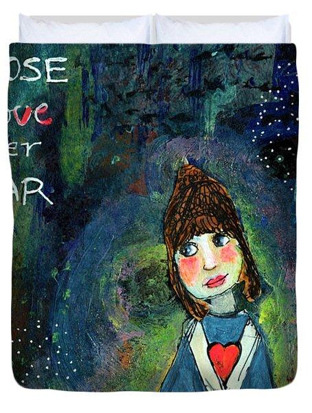 She Chose Love Over Fear Duvet Cover