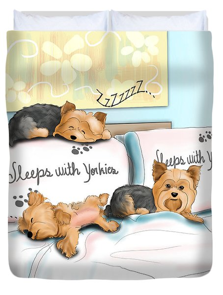 Sleeps With Yorkies Duvet Cover by Catia Cho