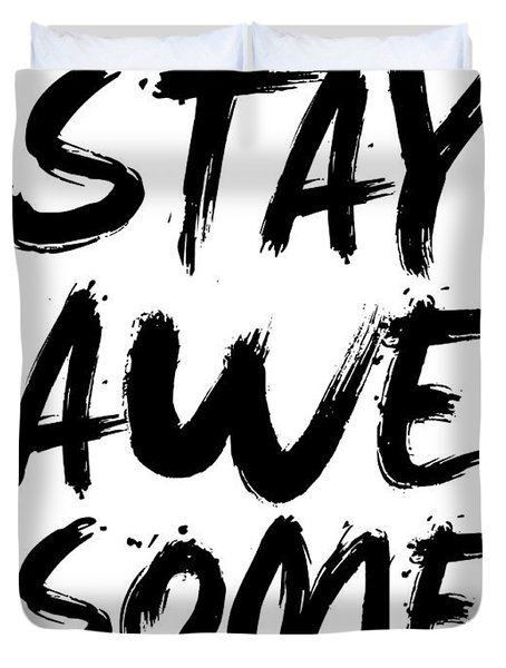 Stay Awesome Poster White Duvet Cover
