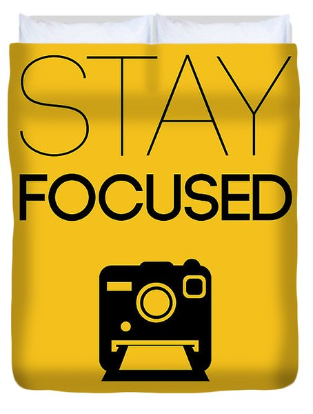 Stay Focused Poster 2 Duvet Cover