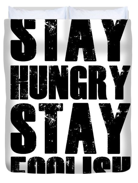 Stay Hungry Stay Foolish Poster White Duvet Cover
