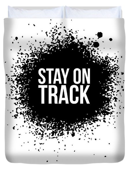 Stay On Track Poster White Duvet Cover