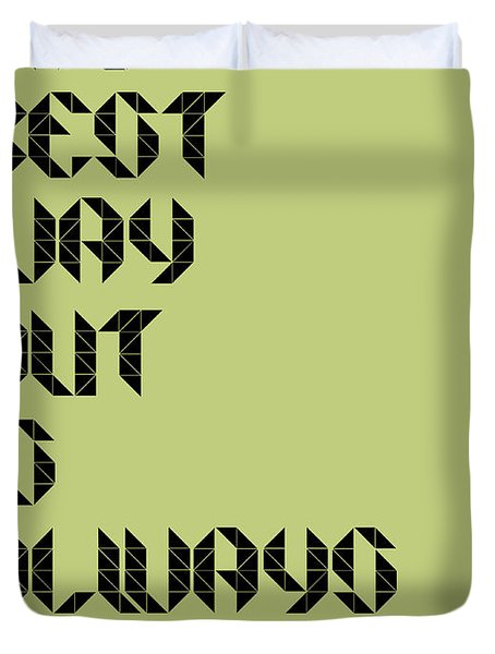 Tha Best Way Out Poster Duvet Cover