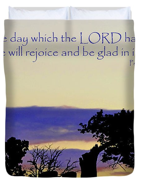 The Bible Psalm 118 24 Duvet Cover by Ron  Tackett