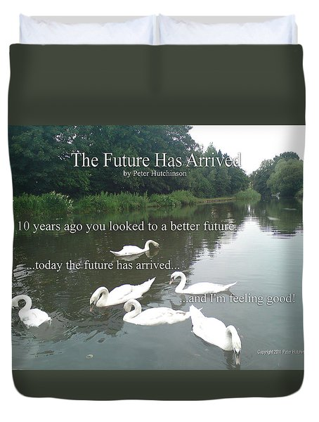 The Future Has Arrived Duvet Cover