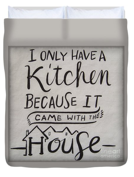 The Kitchen Came With The House Duvet Cover