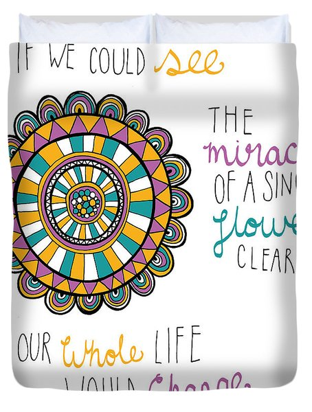 The Miracle Of A Flower Duvet Cover by Susan Claire