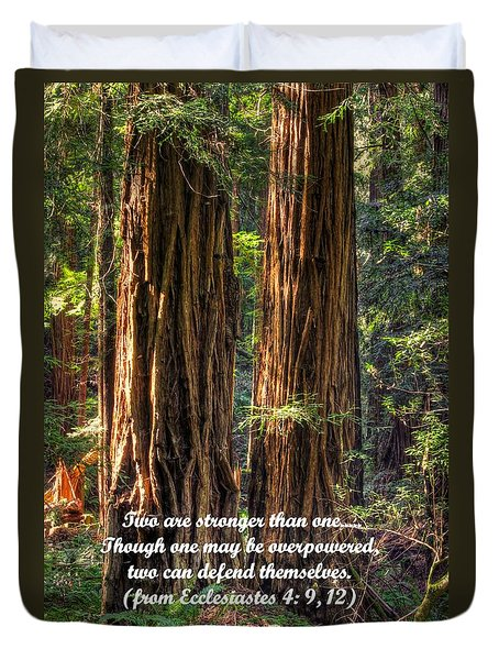 The Strength Of Two - From Ecclesiastes 4.9 And 4.12 - Muir Woods National Monument Duvet Cover by Michael Mazaika