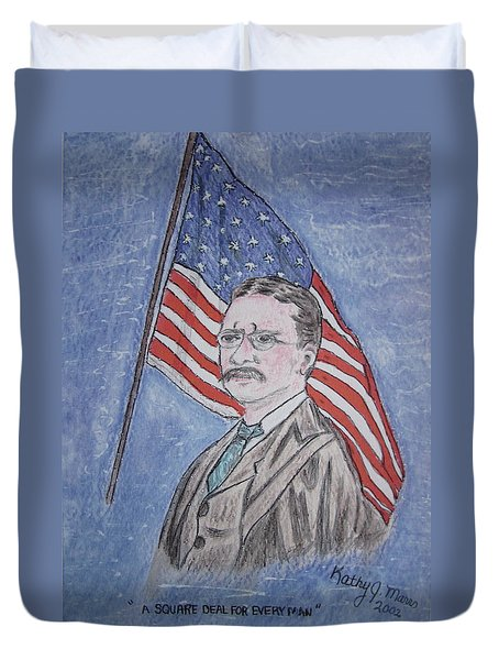 Theodore Roosevelt Duvet Cover by Kathy Marrs Chandler