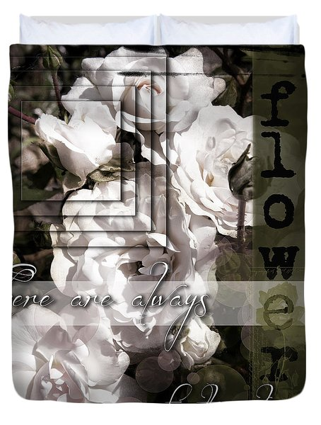 There Are Always Flowers Duvet Cover