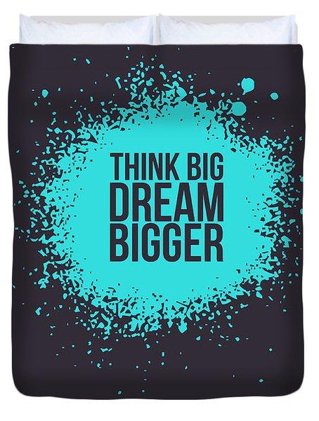 Think Big Dream Bigger 2 Duvet Cover