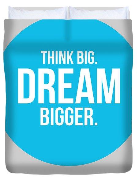 Think Big Dream Bigger Circle Poster 2 Duvet Cover