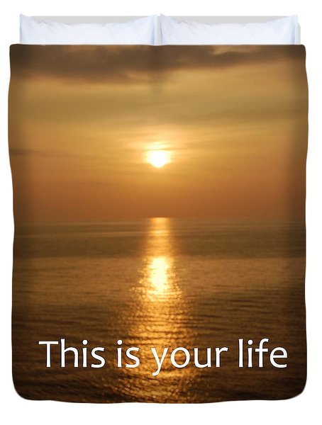 This Is Your Life Duvet Cover