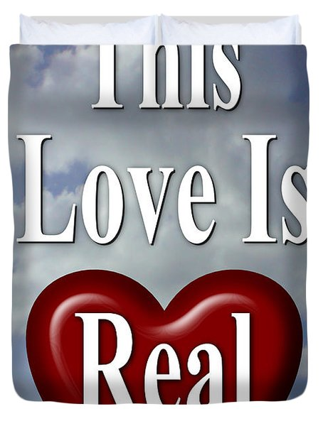 This Love Is Real Duvet Cover