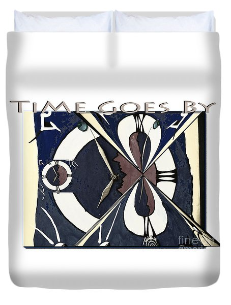 Time Goes By Duvet Cover