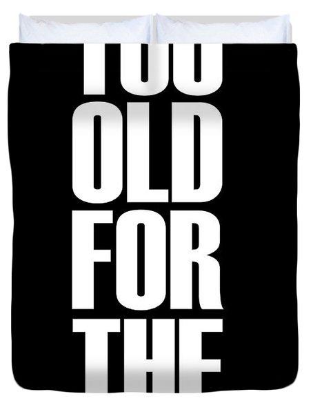 Too Old For The Internet Poster Black Duvet Cover