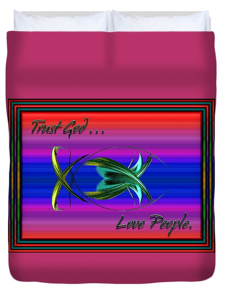 Duvet Cover featuring the digital art Trust God - Love People by Carolyn Marshall