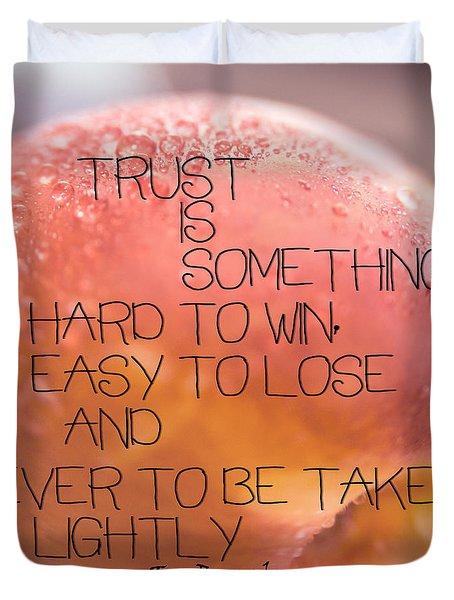 Trust Is Something Duvet Cover