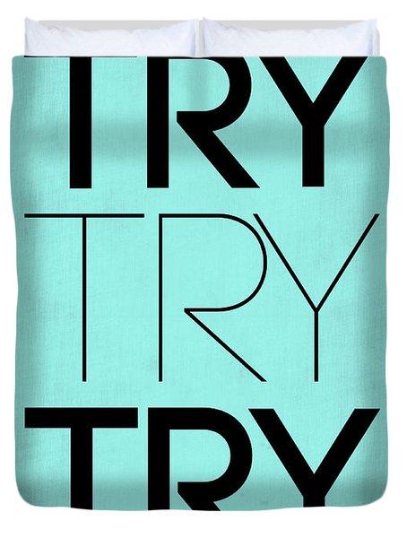 Try Try Try Poster Blue Duvet Cover