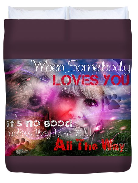 Duvet Cover featuring the digital art When Somebody Loves You - 1 by Kathy Tarochione