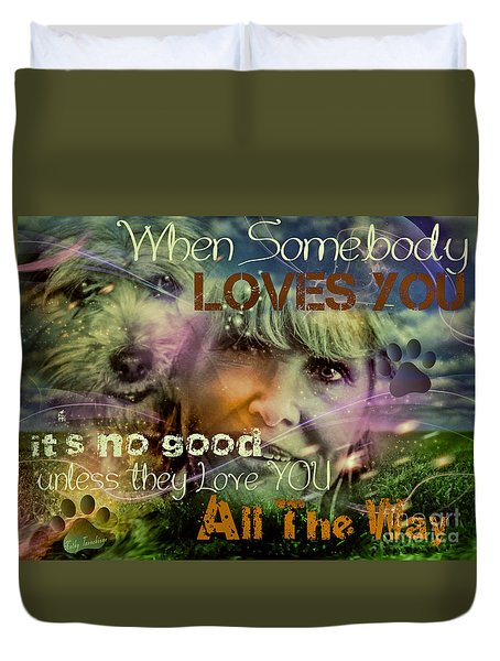 Duvet Cover featuring the digital art When Somebody Loves You - 3 by Kathy Tarochione