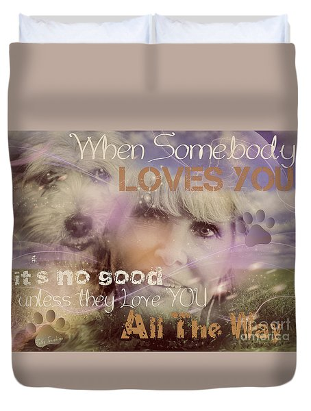 Duvet Cover featuring the digital art When Somebody Loves You-2 by Kathy Tarochione