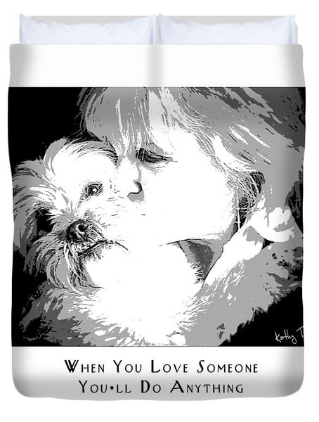 Duvet Cover featuring the digital art When You Love Someone by Kathy Tarochione