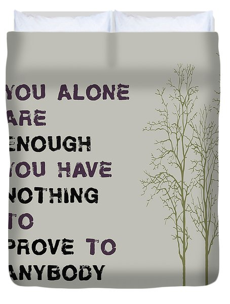 You Alone Are Enough - Maya Angelou Duvet Cover by Georgia Fowler