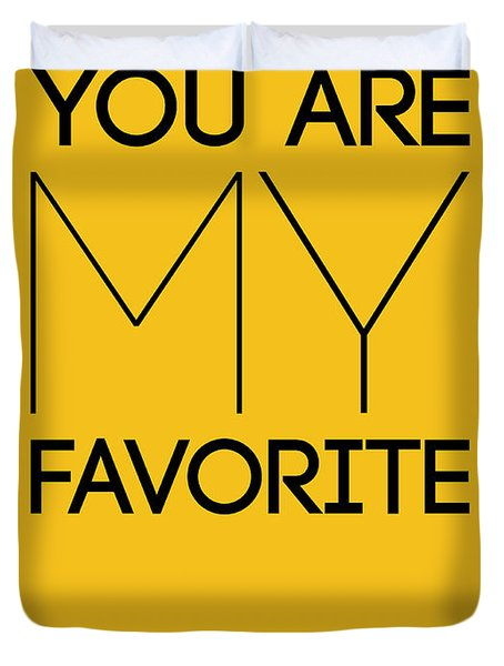You Are My Favorite Poster Yellow Duvet Cover