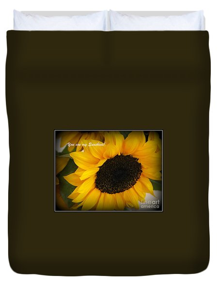 You Are My Sunshine - Greeting Card Duvet Cover