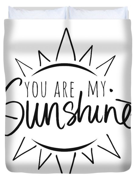 You Are My Sunshine With Sun Duvet Cover