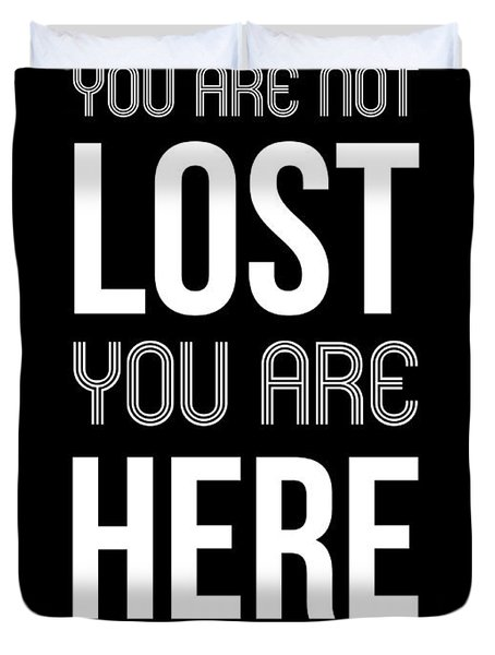 You Are Not Lost Poster Black Duvet Cover