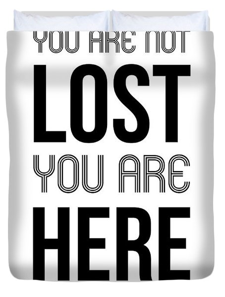 You Are Not Lost Poster White Duvet Cover