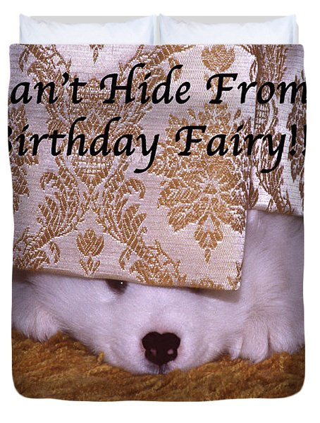 You Can't Hide Birthday Card Duvet Cover