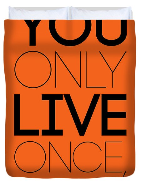 You Only Live Once Poster Orange Duvet Cover