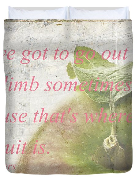 You've Got To Go Out On A Limb Duvet Cover