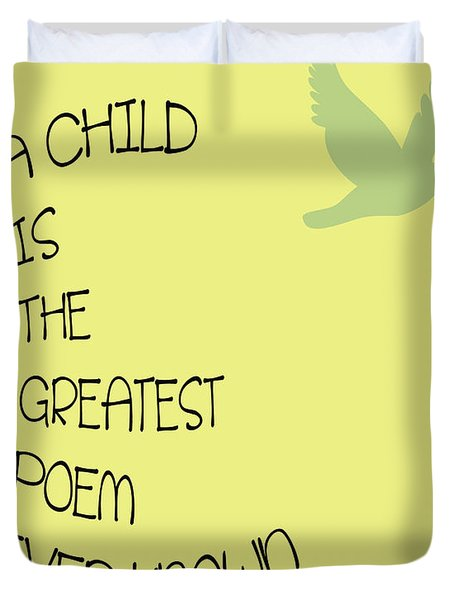 A Child Is The Greatest Poem Ever Known Duvet Cover by Georgia Fowler