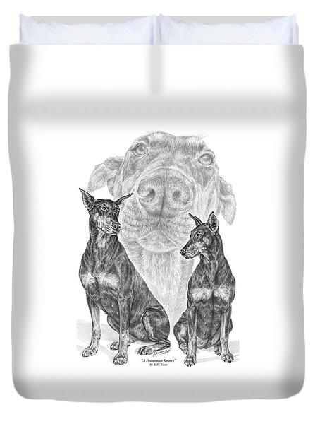 A Doberman Knows - Dobe Pinscher Art Print Duvet Cover