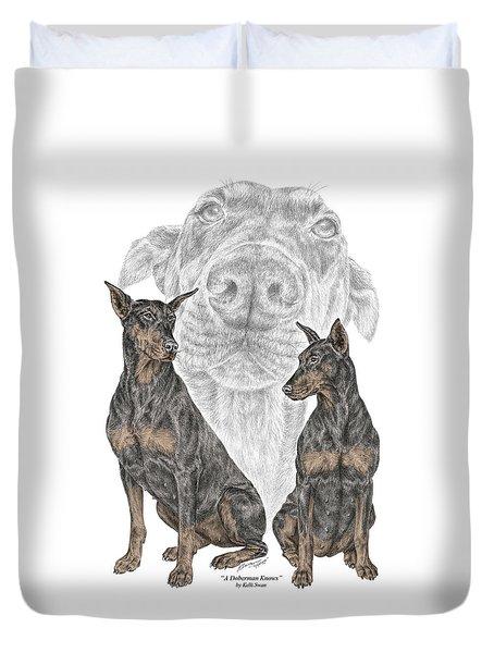 A Doberman Knows - Dobe Pinscher Dog Art Print Duvet Cover