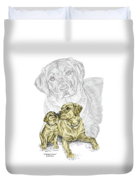 A Mothers Love - Labrador Dog Print Color Tinted Duvet Cover by Kelli Swan
