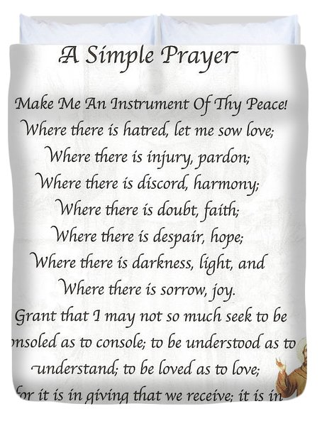 A Simple Prayer By Saint Francis Duvet Cover by Desiderata Gallery